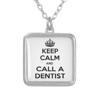 Keep Calm and Call a Dentist Silver Plated Necklace