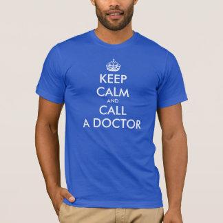 Keep calm and call a doctor | Keep calm spoof tee