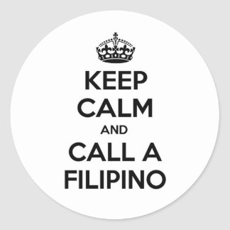 Keep Calm and Call a Filipino Round Sticker