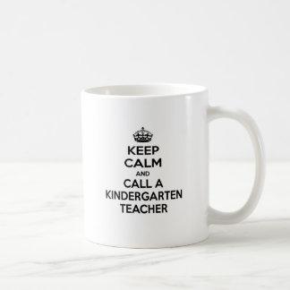 Keep Calm and Call a Kindergarten Teacher Coffee Mug