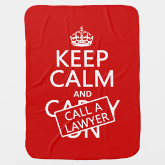 Keep Calm and Call A Lawyer (in any color) Baby Blanket