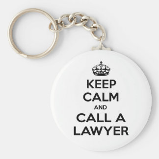 Keep Calm and Call a Lawyer Keychain