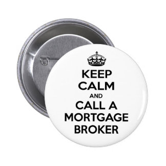 Keep Calm and Call a Mortgage Broker 2 Inch Round Button