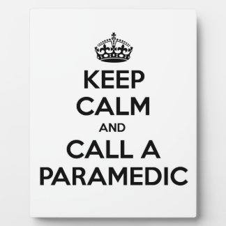 Keep Calm and Call a Paramedic Plaque