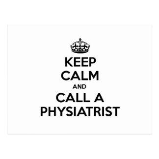 Keep Calm and Call a Physiatrist Postcard