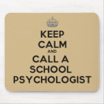 Keep Calm and Call a School Psychologist Mouse Pad