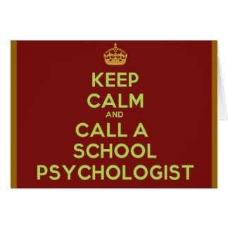 Keep Calm and Call a School Psychologist Note Card
