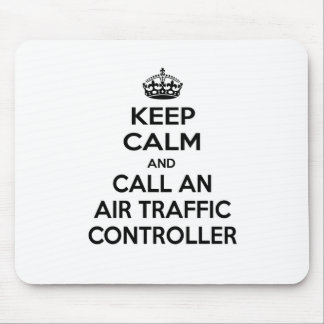 Keep Calm and Call an Air Traffic Controller Mouse Pad