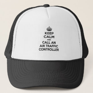 Keep Calm and Call an Air Traffic Controller Trucker Hat
