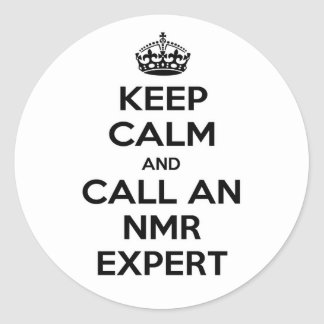 Keep Calm and Call an NMR Expert Classic Round Sticker