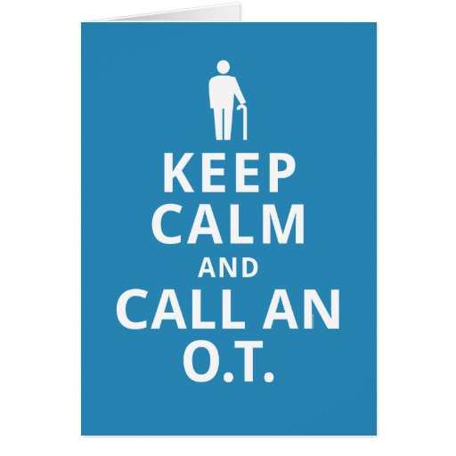 Keep Calm and Call an O.T.-Occupational Therapist Cards