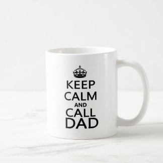 Keep Calm and Call Dad Coffee Mugs
