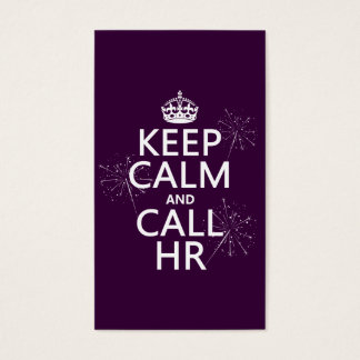 Keep Calm and Call HR (any color) Business Card