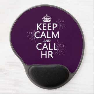 Keep Calm and Call HR (any color) Gel Mouse Pad