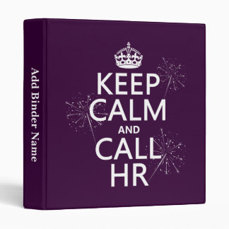 Keep Calm and Call HR (any color) Vinyl Binder