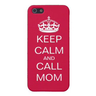 Keep Calm and Call Mom iPhone 5/5S Cases