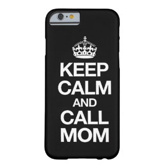 Keep Calm And Call Mom iPhone 6 case Barely There iPhone 6 Case