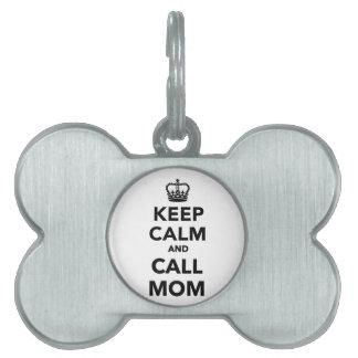 Keep calm and call Mom Pet Name Tag