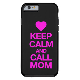Keep Calm And Call Mom Pink Heart iPhone 6 case Tough iPhone 6 Case