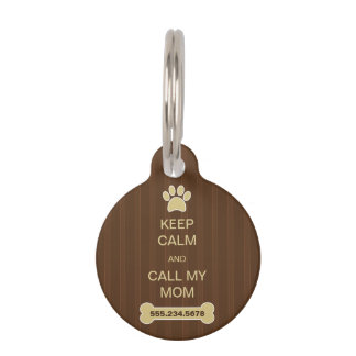 Keep Calm and Call My Mom Round Small ID Dog Tags Pet ID Tags
