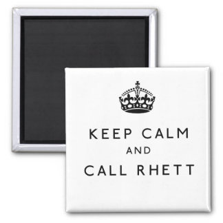 Keep Calm and Call Rhett Square Magnet