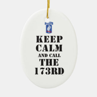 KEEP CALM AND CALL THE 173RD CERAMIC ORNAMENT