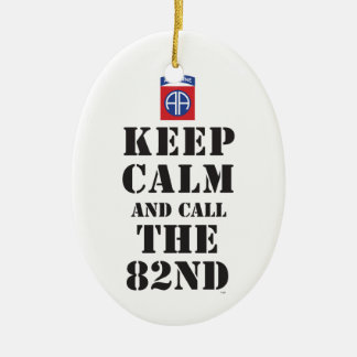 KEEP CALM AND CALL THE 82ND CERAMIC ORNAMENT