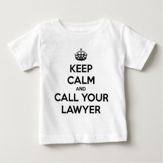 Keep Calm And Call Your Lawyer Baby T-Shirt