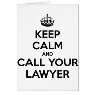 Keep Calm And Call Your Lawyer Card
