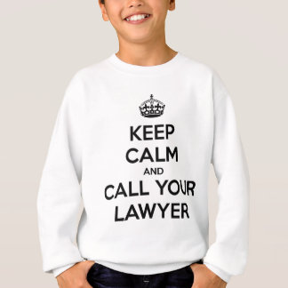 Keep Calm And Call Your Lawyer Sweatshirt