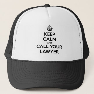 Keep Calm And Call Your Lawyer Trucker Hat