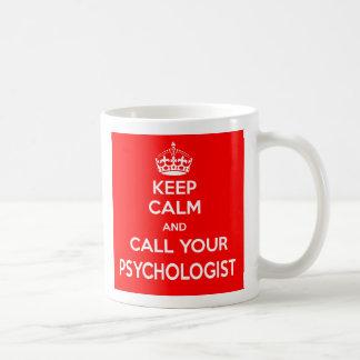 Keep Calm and Call Your Psychologist Mug