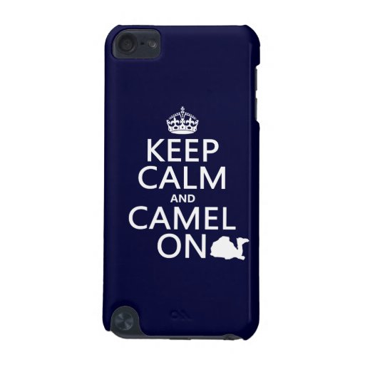 Keep Calm and Camel On (all colors) iPod Touch 5G Covers
