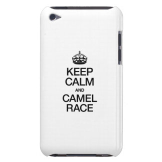 KEEP CALM AND CAMEL RACE iPod TOUCH CASES