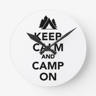 Keep calm and camp on round clock