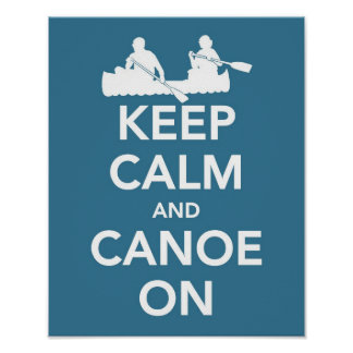 Keep calm and Canoe On Print