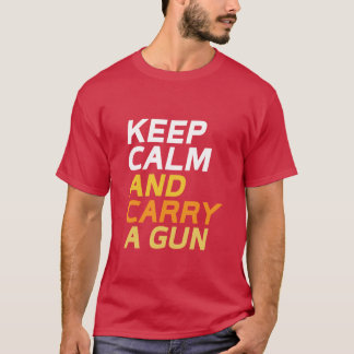 Keep Calm And Carry a Gun Firearm T-shirt