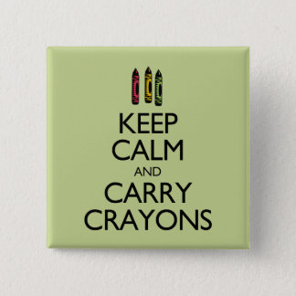 Keep Calm and Carry Crayons 2 Inch Square Button