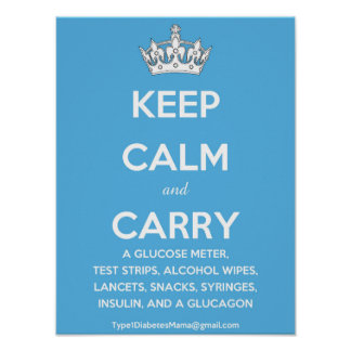 Keep Calm and Carry...(List of Diabetes Supplies!) Poster