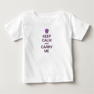 Keep Calm and Carry Me Baby T-Shirt