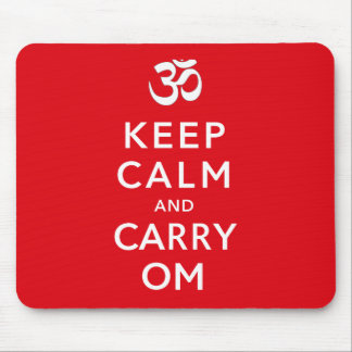 Keep Calm and Carry Om Keep Calm and Carry On Mouse Pad