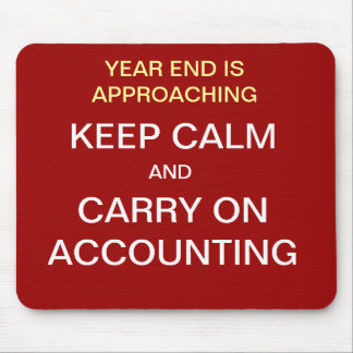 KEEP CALM AND CARRY ON ACCOUNTING Year End Mouse Pad
