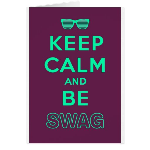 Keep Calm and Carry On Be Swag Sunglasses Card