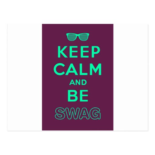 Keep Calm and Carry On Be Swag Sunglasses Post Cards