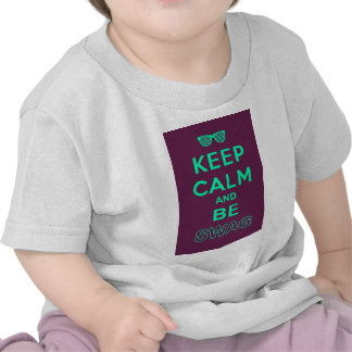 Keep Calm and Carry On Be Swag Sunglasses T Shirt