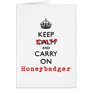Keep Calm and Carry On  Brave Honeybadger Greeting Card