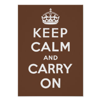 Keep Calm and Carry On (Brown) Poster