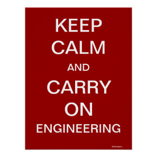Keep Calm and Carry On Engineering Poster