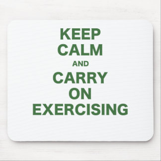 Keep Calm and Carry On Exercising Mouse Pad