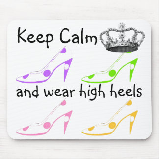 Keep Calm and Carry On in High Heels Mouse Pad